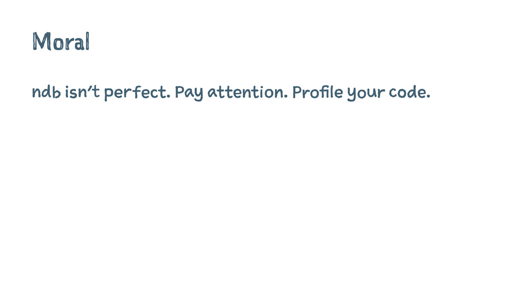 Moral ndb isn't perfect. Pay attention. Profile...
