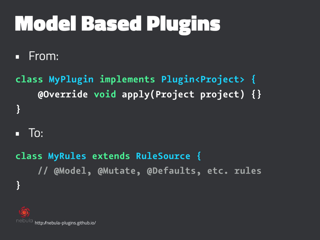 Model Based Plugins • From: class MyPlugin impl...