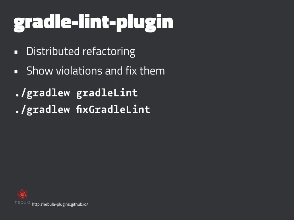 gradle-lint-plugin • Distributed refactoring • ...