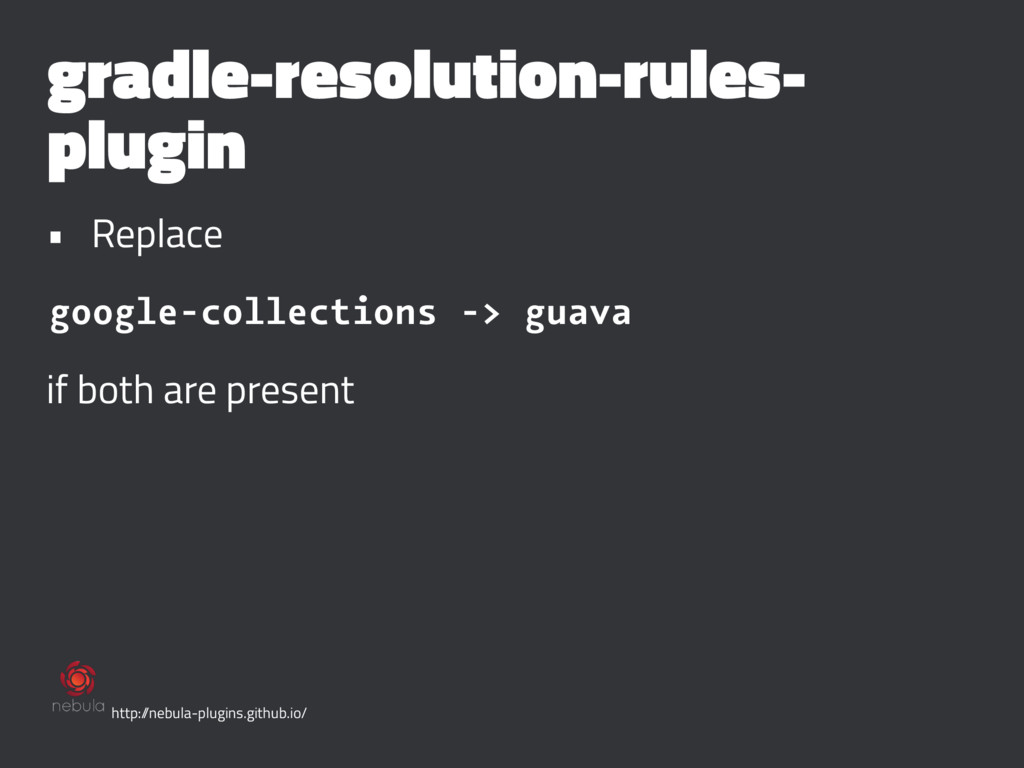 gradle-resolution-rules- plugin • Replace googl...