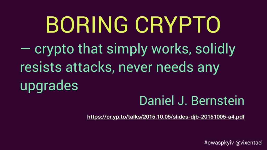 BORING CRYPTO #owaspkyiv @vixentael — crypto th...