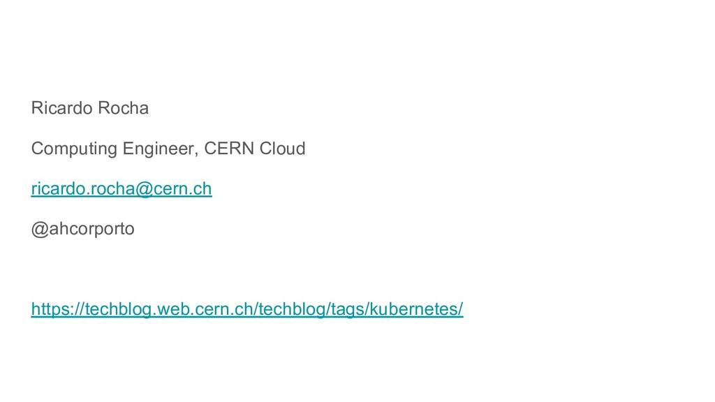 Ricardo Rocha Computing Engineer, CERN Cloud ri...
