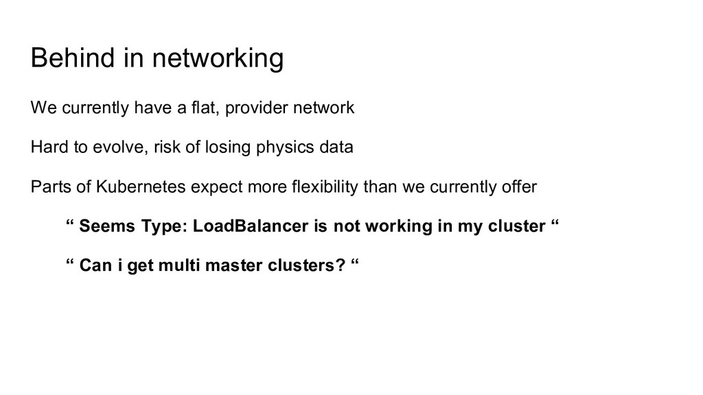 Behind in networking We currently have a flat, ...