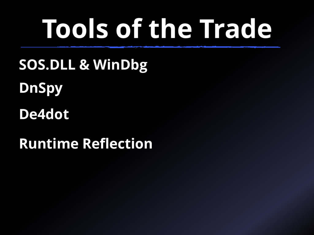 Tools of the Trade SOS.DLL & WinDbg DnSpy De4do...
