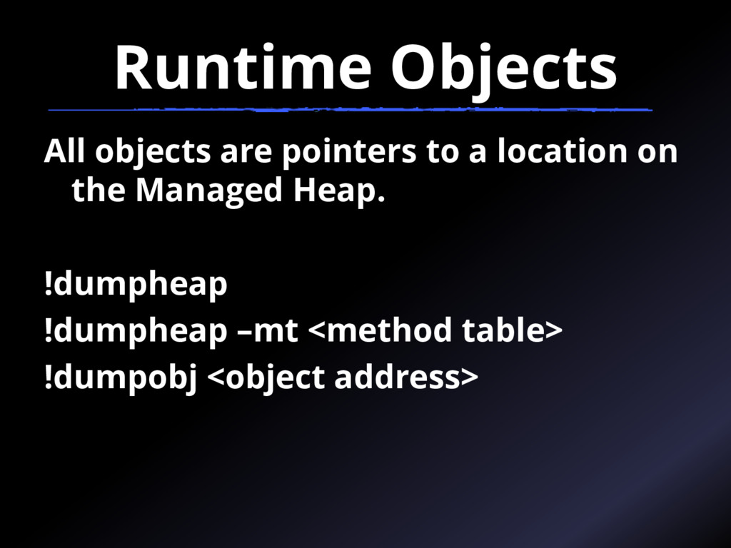 Runtime Objects All objects are pointers to a l...