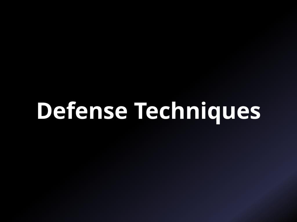 Defense Techniques