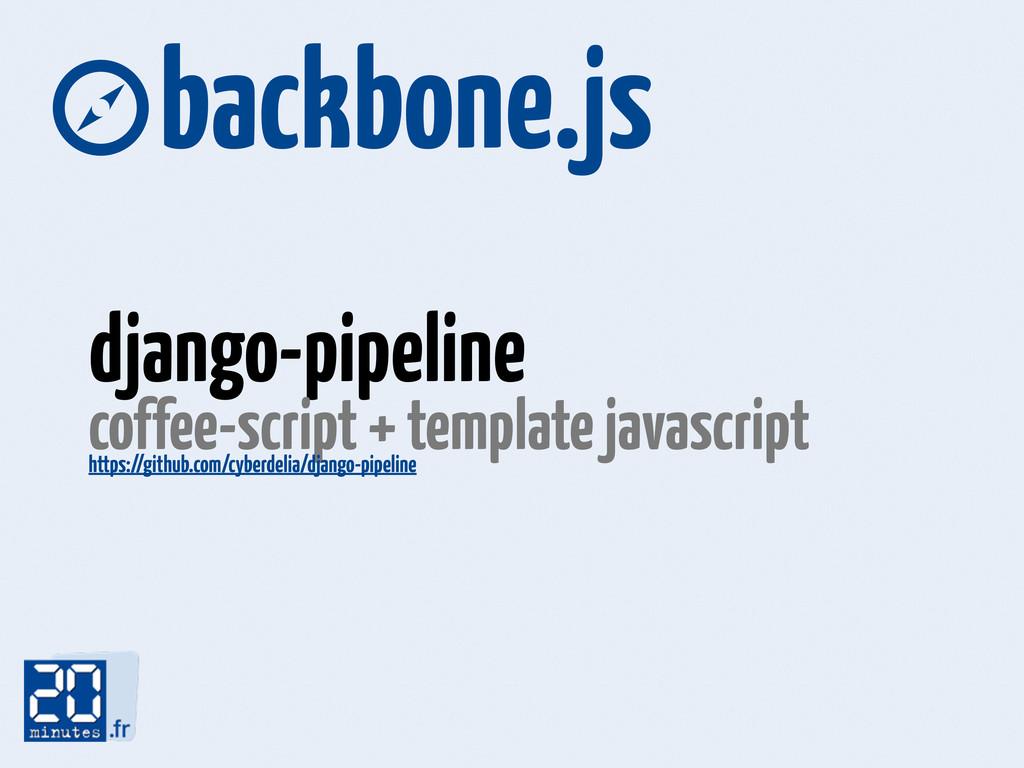 backbone.js django-pipeline coffee-script + te...