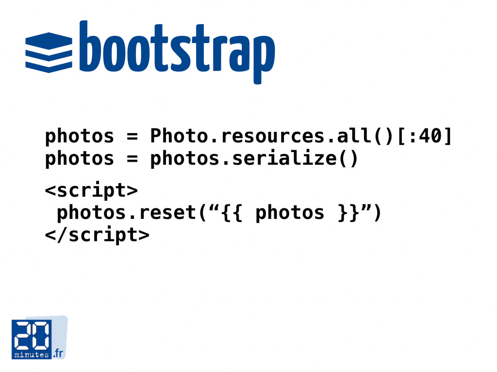 bootstrap  photos = Photo.resources.all()[:40]...