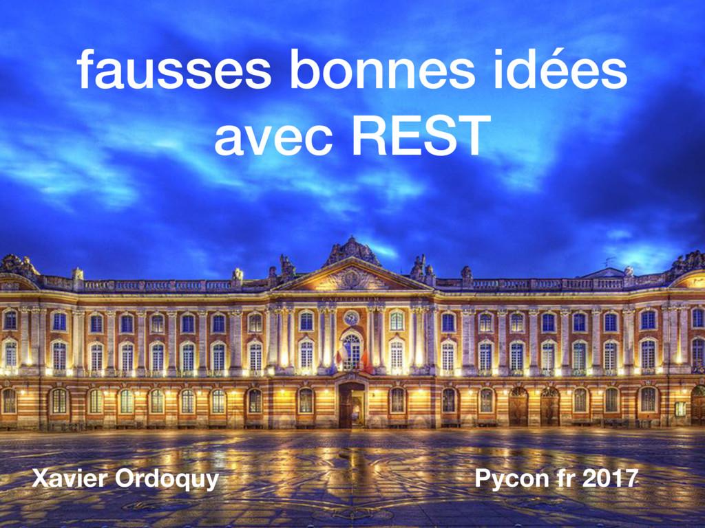 fausses bonnes idées avec REST Xavier Ordoquy P...
