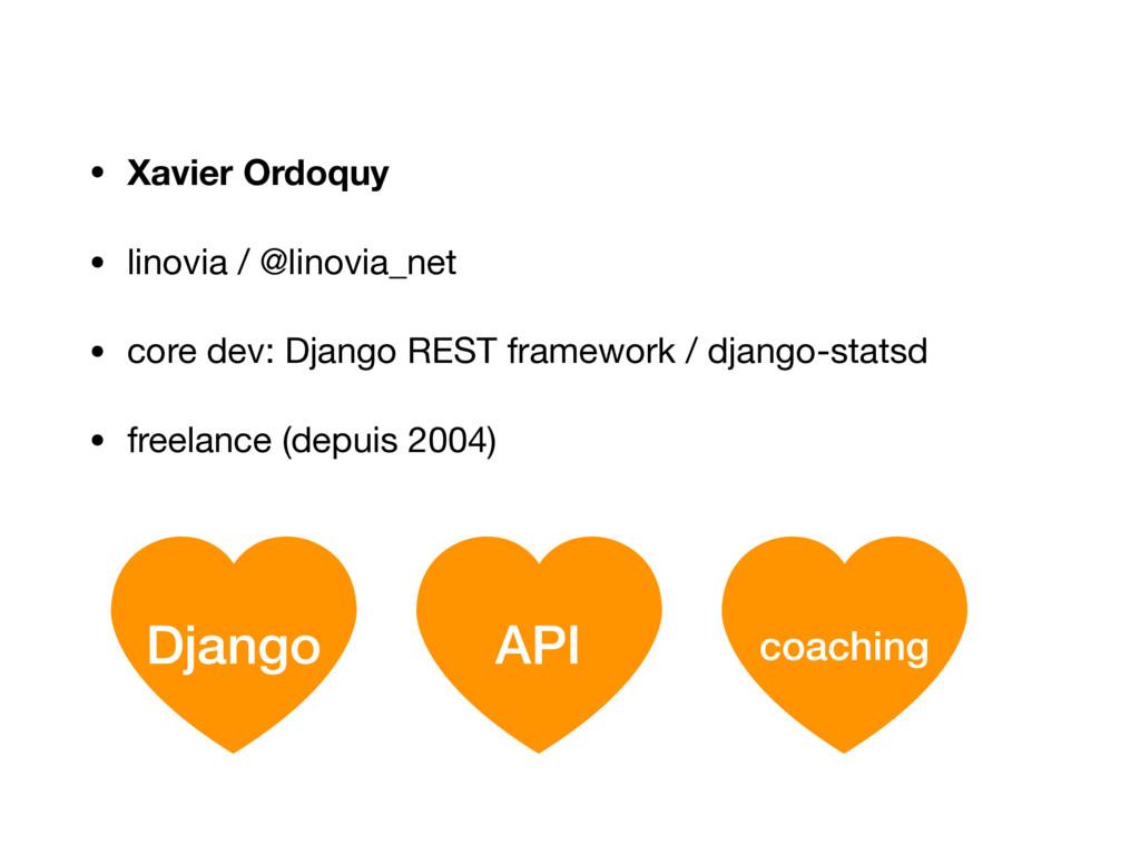 • Xavier Ordoquy • linovia / @linovia_net  • co...