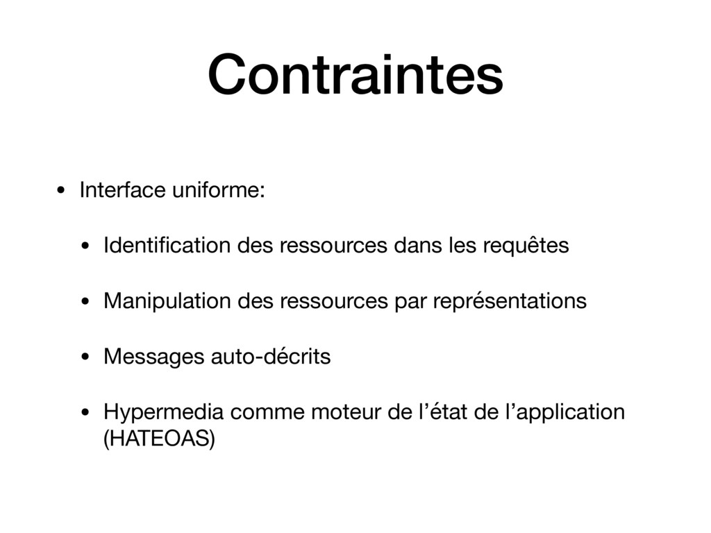 Contraintes • Interface uniforme:  • Identificat...