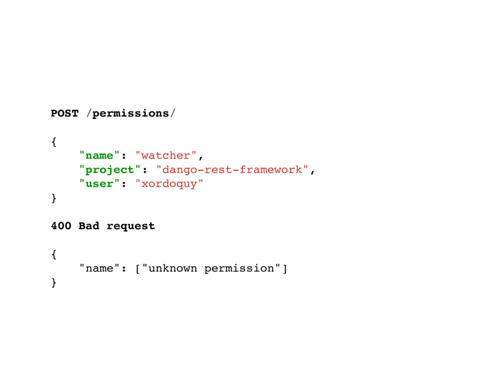 "POST /permissions/ { ""name"": ""watcher"", ""projec..."