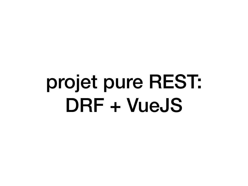 projet pure REST: DRF + VueJS