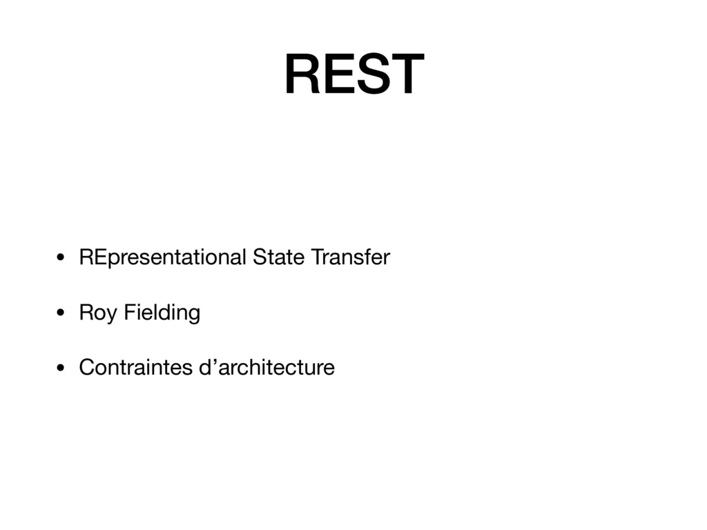 REST • REpresentational State Transfer  • Roy F...