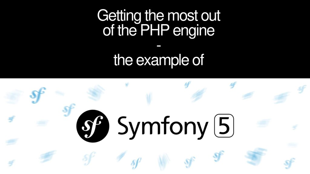 Getting the most out of the PHP engine - the ex...