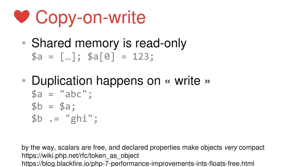 • Shared memory is read-only $a = […]; $a[0] = ...