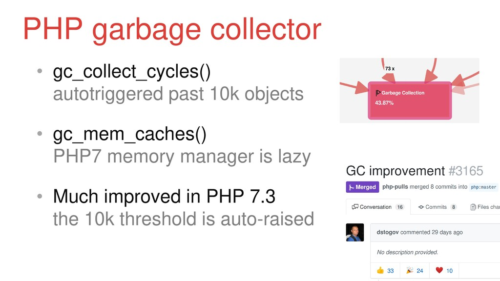 • gc_collect_cycles() autotriggered past 10k ob...
