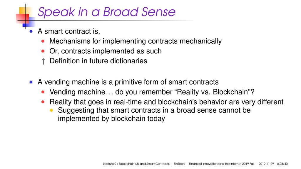 Speak in a Broad Sense A smart contract is, Mec...