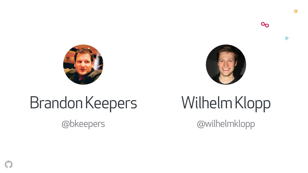 Wilhelm Klopp @wilhelmklopp Brandon Keepers @bk...