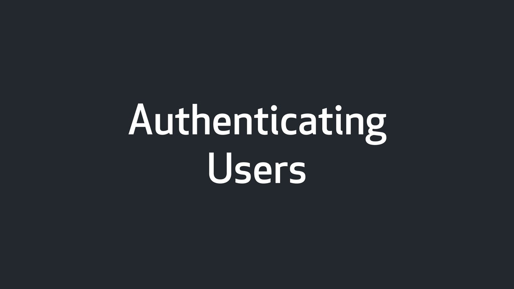 Authenticating Users