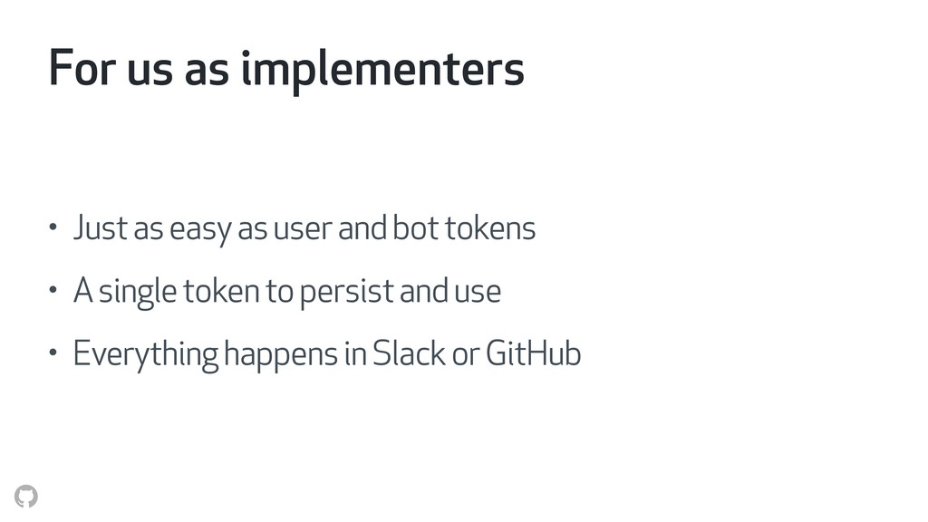 For us as implementers • Just as easy as user a...