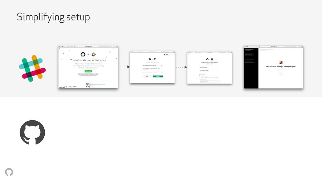 Simplifying setup