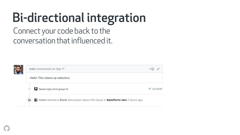 Bi-directional integration Connect your code ba...