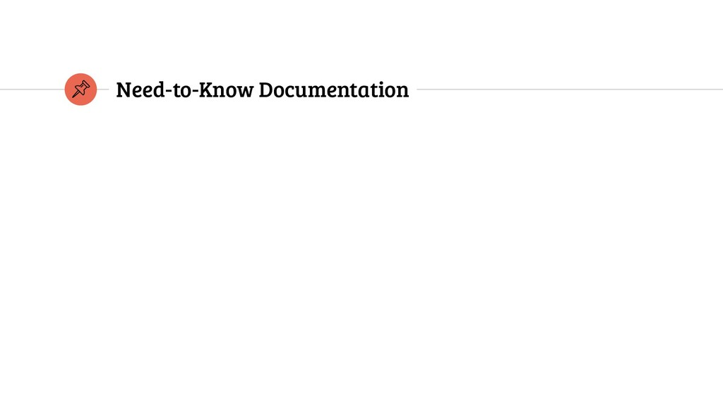 Need-to-Know Documentation