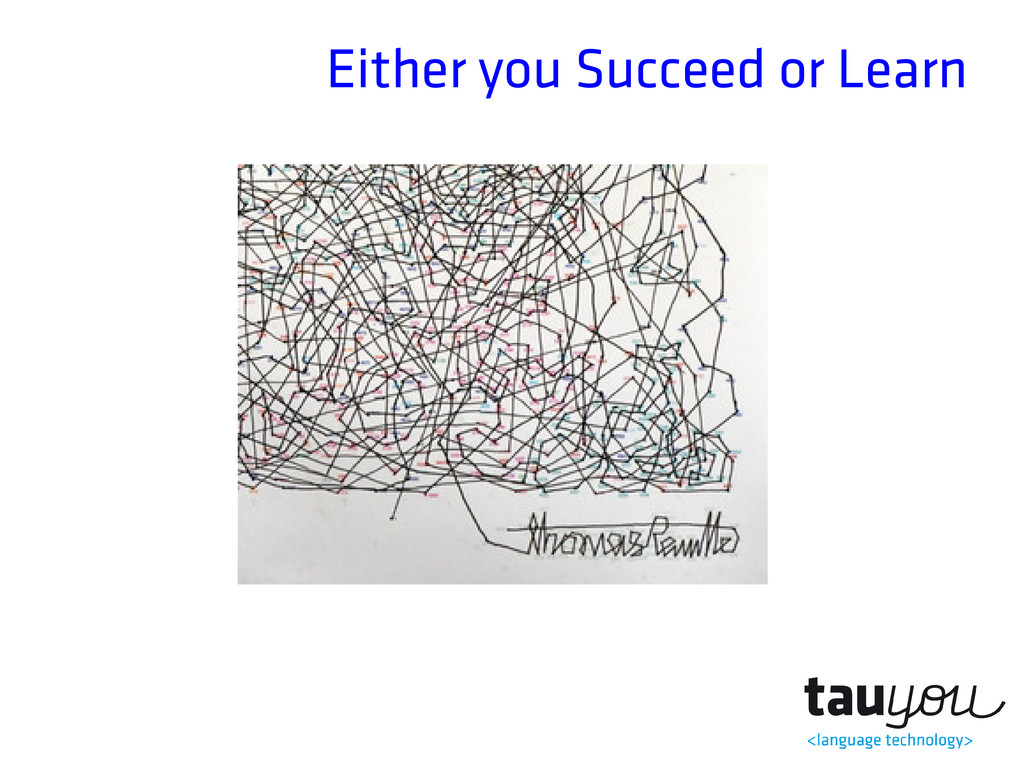 Either you Succeed or Learn
