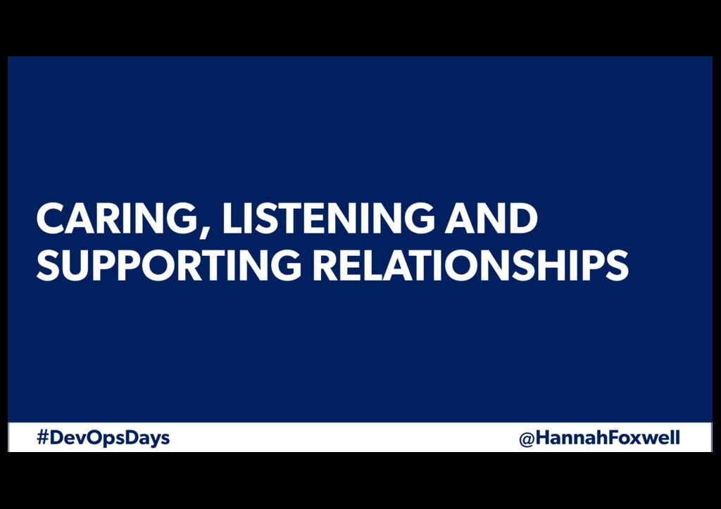 #DevOpsDays @HannahFoxwell CARING, LISTENING AN...