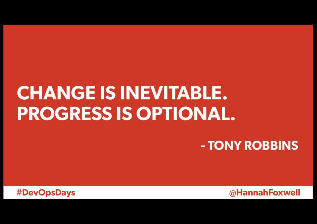 #DevOpsDays @HannahFoxwell CHANGE IS INEVITABLE...