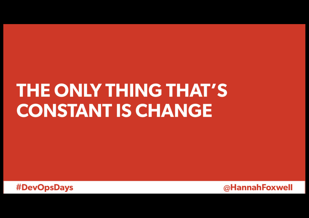 #DevOpsDays @HannahFoxwell THE ONLY THING THAT'...