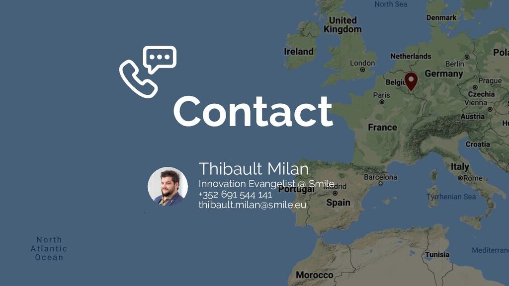 Thibault Milan Innovation Evangelist @ Smile +3...