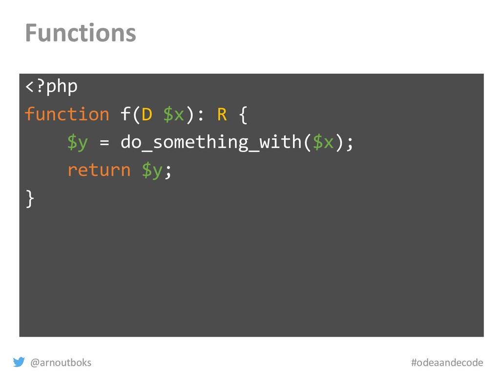 @arnoutboks #odeaandecode Functions <?php funct...