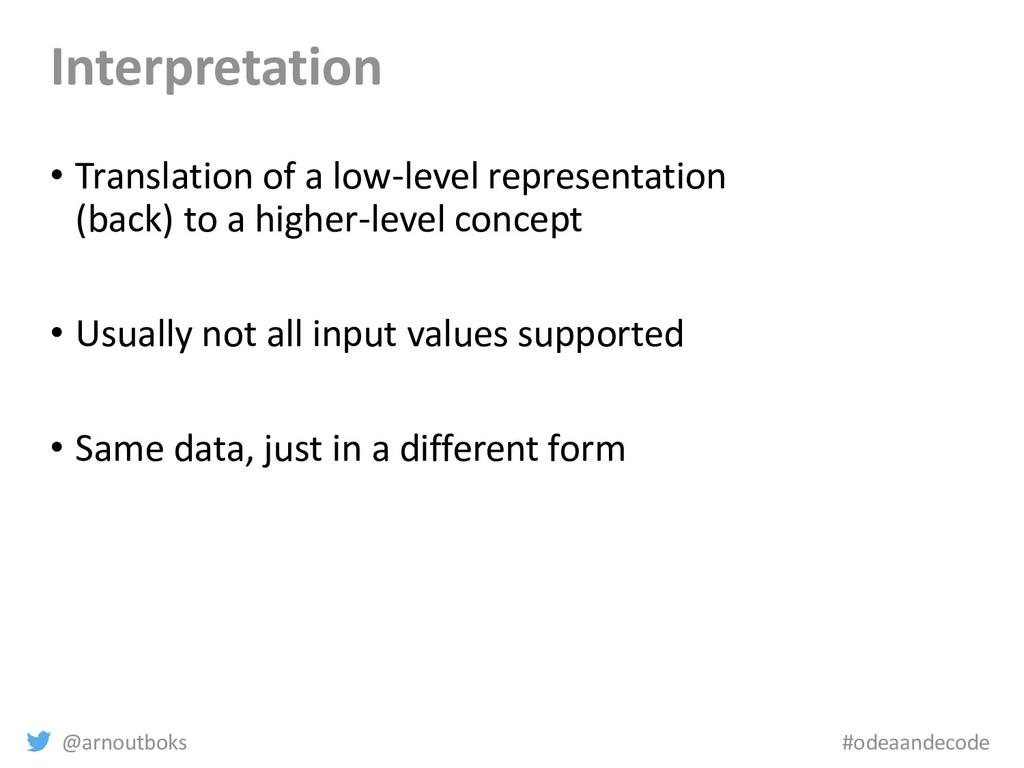 @arnoutboks #odeaandecode Interpretation • Tran...