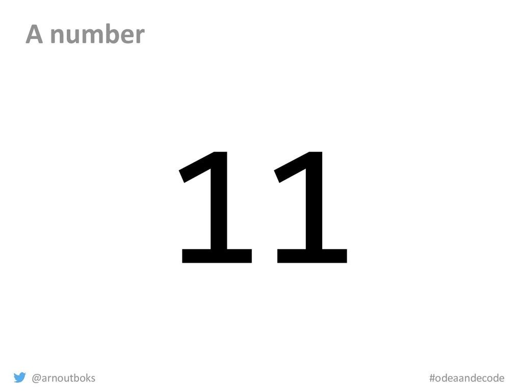 @arnoutboks #odeaandecode A number