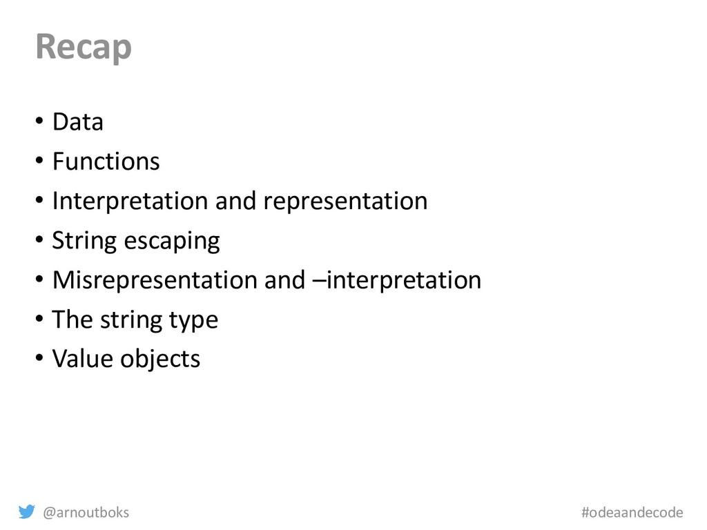 @arnoutboks #odeaandecode Recap • Data • Functi...