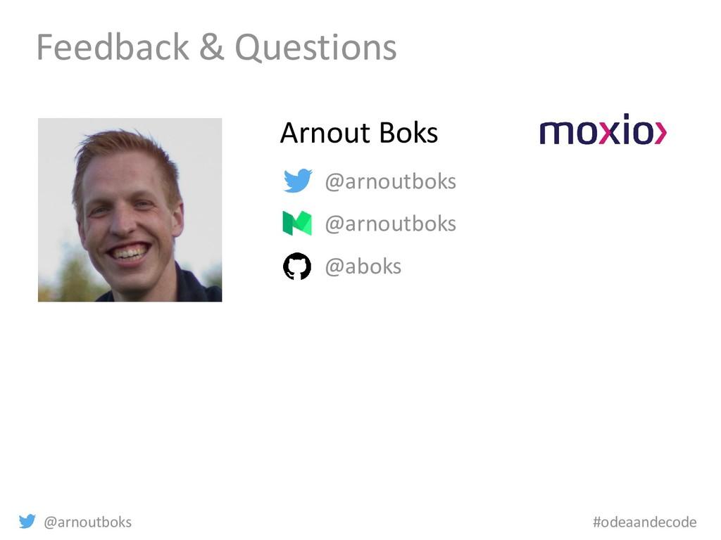 @arnoutboks #odeaandecode Feedback & Questions ...