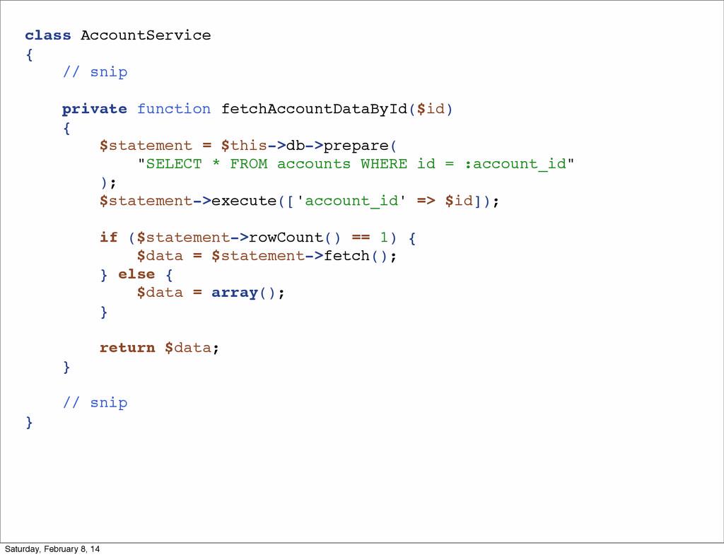 class AccountService { // snip private function...