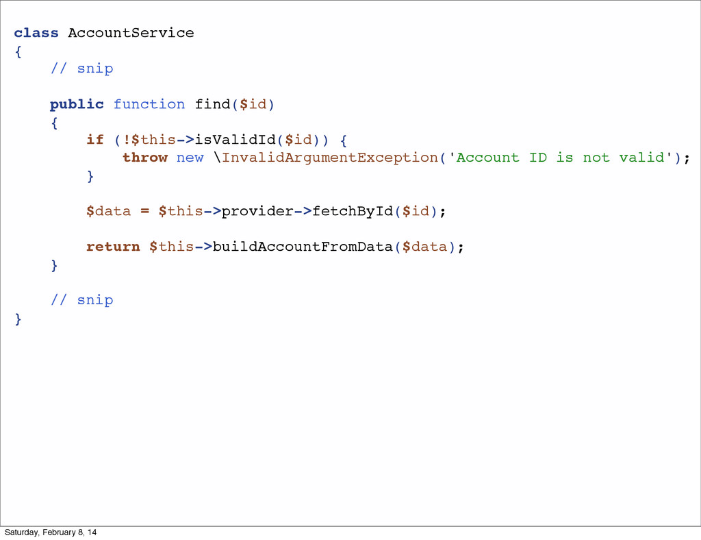 class AccountService { // snip public function ...