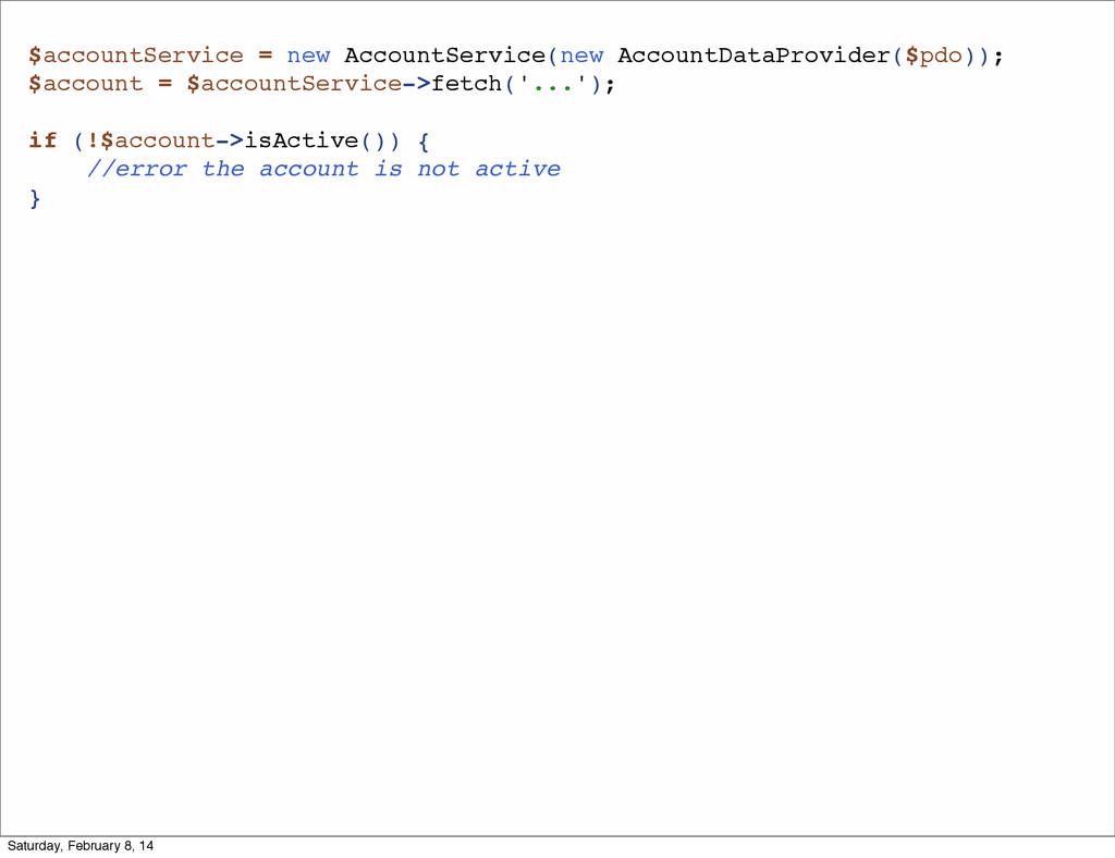 $accountService = new AccountService(new Accoun...
