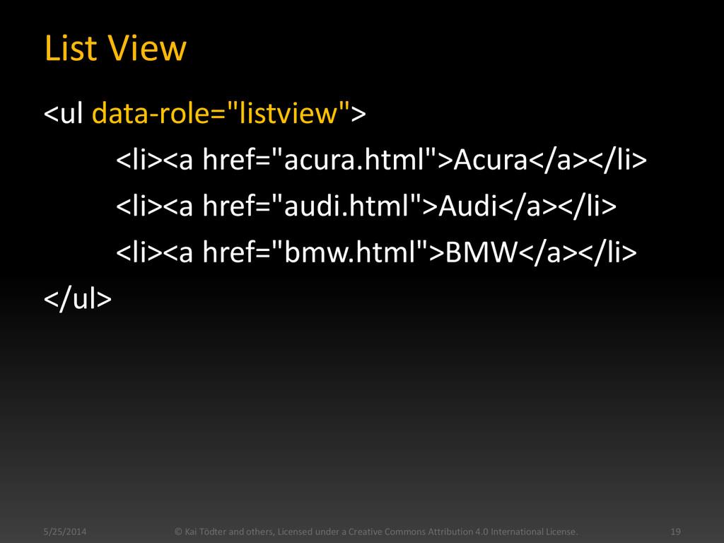 """List View <ul data-role=""""listview""""> <li><a href..."""