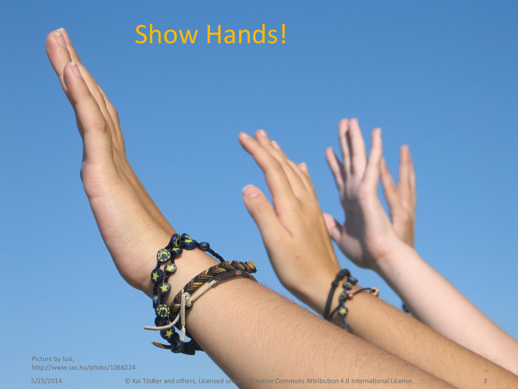Show Hands! 5/25/2014 © Kai Tödter and others, ...