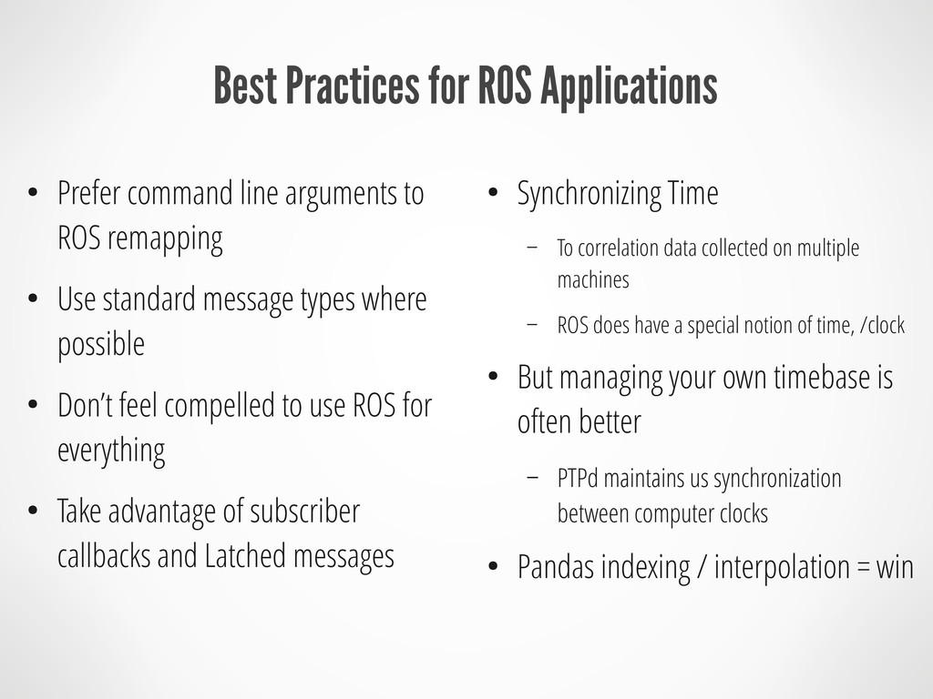Best Practices for ROS Applications ● Prefer co...
