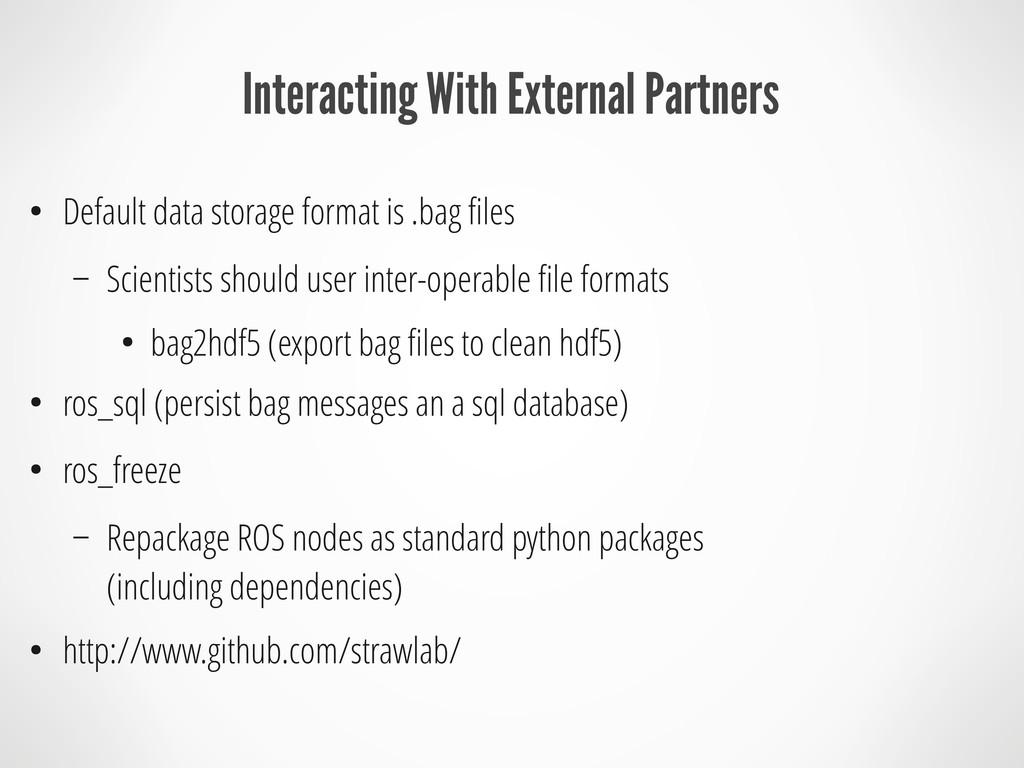 Interacting With External Partners ● Default da...