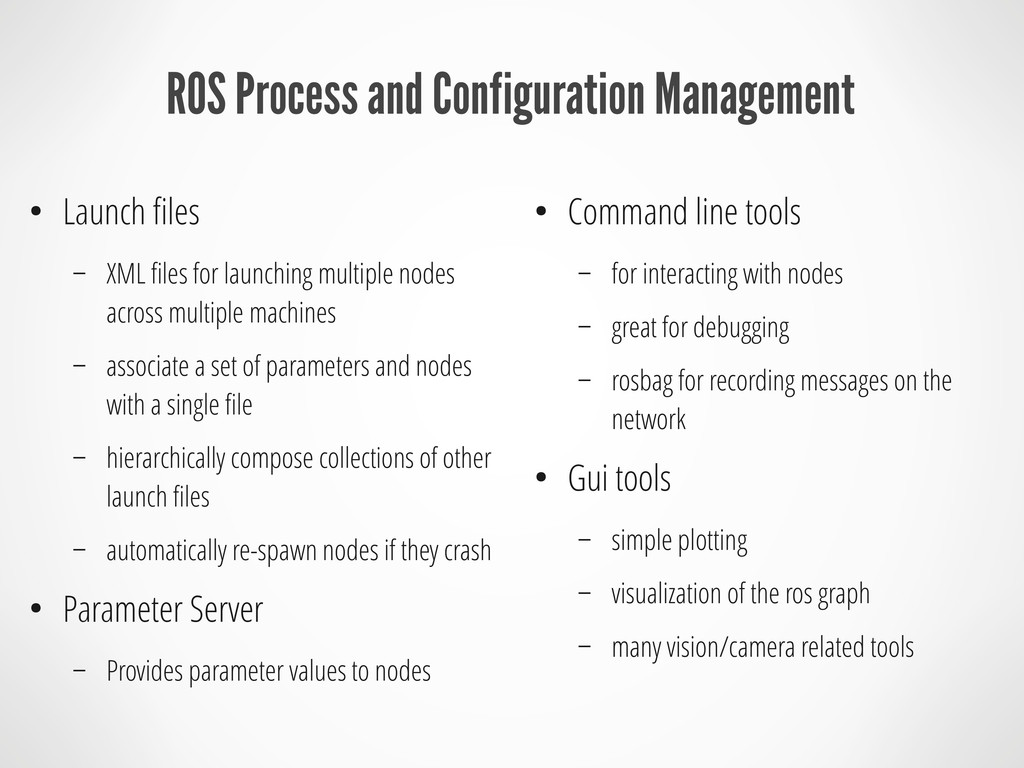 ROS Process and Configuration Management ● Laun...