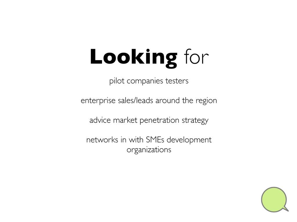 Looking for pilot companies testers enterprise ...