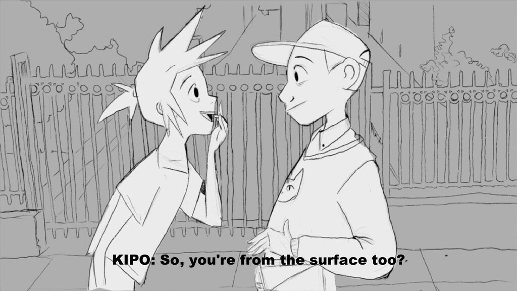 KIPO: So, you're from the surface too?