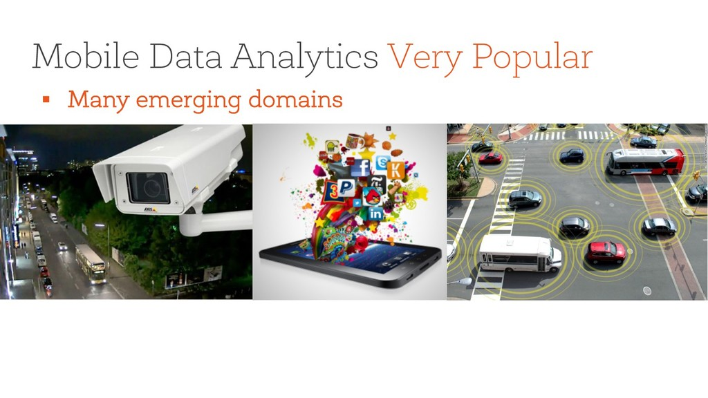 § Many emerging domains Mobile Data Analytics V...