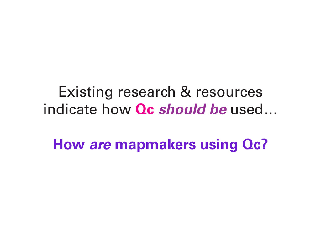 Existing research & resources indicate how Qc s...